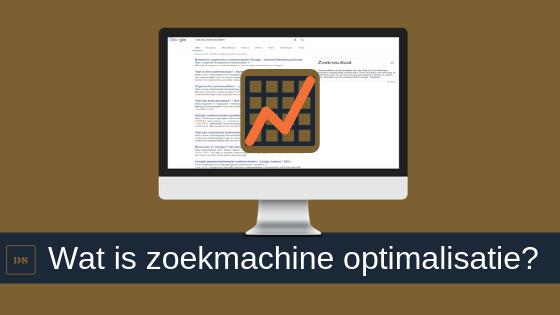 Zoekmachine optimalisatie Wat is zoekmachine optimalisatie