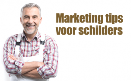 Marketing tips voor schildersbedrijven